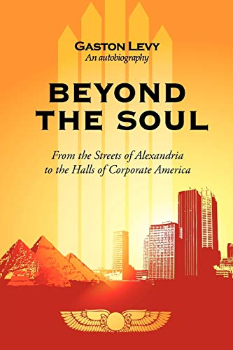 9781440195426: Beyond The Soul: From the Streets of Alexandria to the Halls of Corporate America