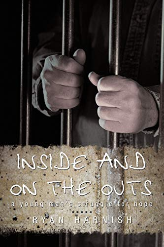 9781440195457: Inside and on the Outs: A Young Man's Struggle for Hope