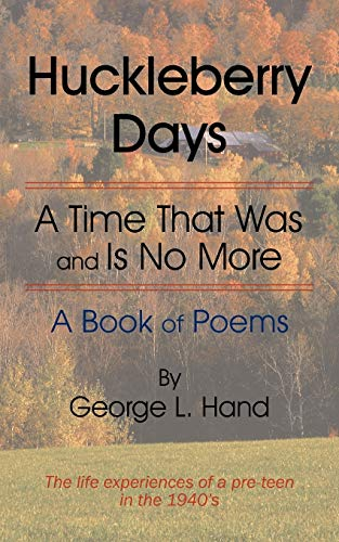 Huckleberry Days A Time That Was and Is No More: George L. Hand