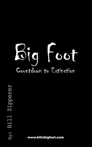 Bigfoot- Countdown to Extinction (Paperback): Zipperer Bill Zipperer