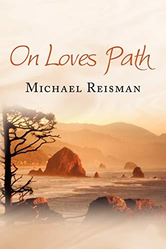 On Loves Path Simon Bloom: Reisman Michael Reisman