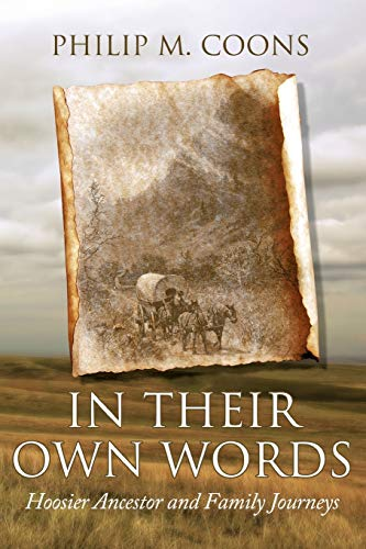 9781440197666: In Their Own Words: Hoosier Ancestor and Family Journeys