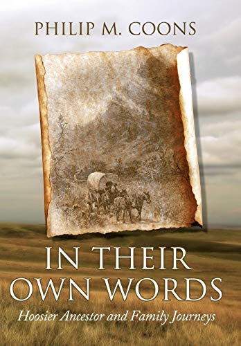 9781440197680: In Their Own Words: Hoosier Ancestor and Family Journeys