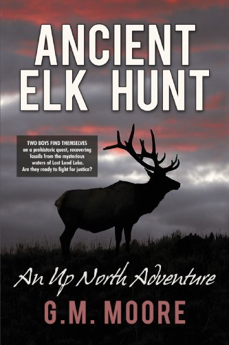 9781440198755: Ancient Elk Hunt: An Up North Adventure