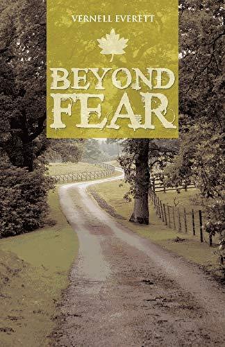 Beyond Fear: Vernell Everett