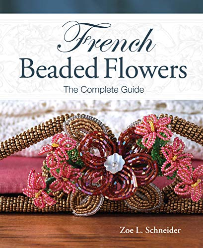 9781440203695: French Beaded Flowers - The Complete Guide
