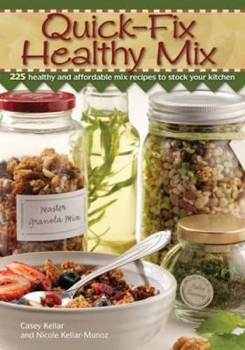 9781440203855: Quick Fix Healthy Mix: 225 healthy and affordable mix recipes to stock your kitchen