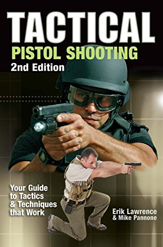 9781440204364: Tactical Pistol Shooting: Your Guide to Tactics & Techniques that Work
