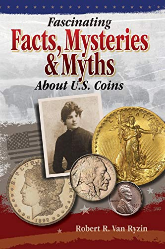 Fascinating Facts, Mysteries and Myths About U.S.: Ryzin, Robert R.