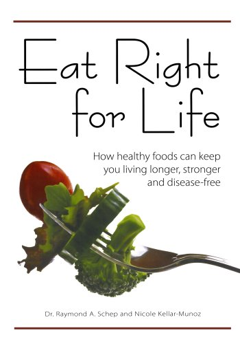 9781440211324: Eat Right for Life: How Healthy Foods Can Keep You Living Longer, Stronger and Disease-Free