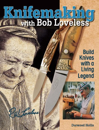 9781440211553: Knifemaking With Bob Loveless: Build Knives With a Living Legend