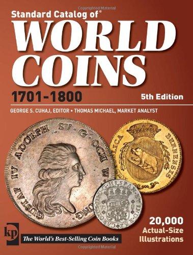 Standard Catalog Of World Coins 1701-1800: George S. Cuhaj