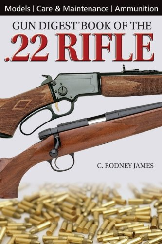 9781440213724: The Gun Digest Book of the .22 Rifle