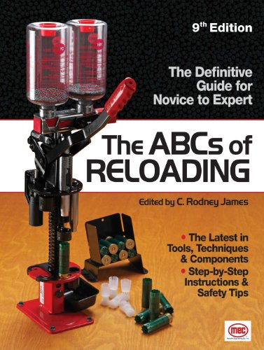 The ABCs Of Reloading: The Definitive Guide for Novice to Expert: C. Rodney James