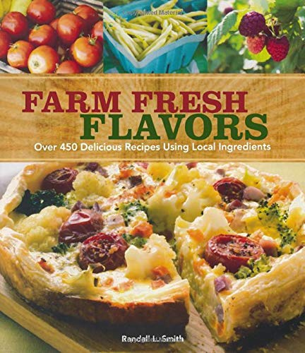 9781440213977: Farm Fresh Flavors: Over 450 Delicious Meals Using Local Ingredients