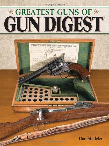 The Greatest Guns of Gun Digest: Shideler, Dan