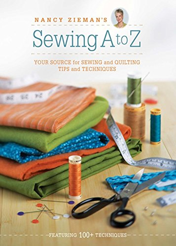 Nancy Zieman's Sewing A to Z: Your Source for Sewing and Quilting Tips and Techniques: Zieman,...