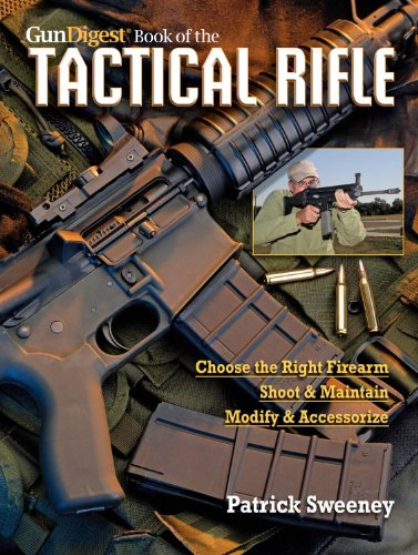 9781440214325: The Gun Digest Book of the Tactical Rifle: A User's Guide
