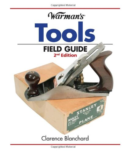 Warman's Tools Field Guide (Warman's Field Guides): Blanchard, Clarence
