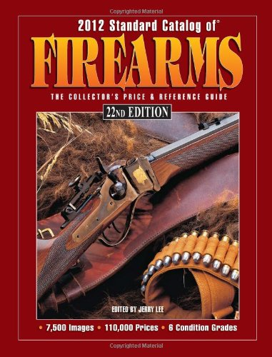 9781440216886: Standard Catalog of Firearms 2012: The Collector's Price & Reference Guide