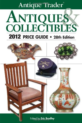 9781440216954: Antique Trader Antiques & Collectibles 2012 Price Guide
