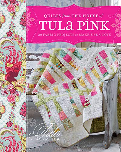 9781440218187: Quilts from the House of Tula Pink: 20 Fabric Projects to Make, Use and Love