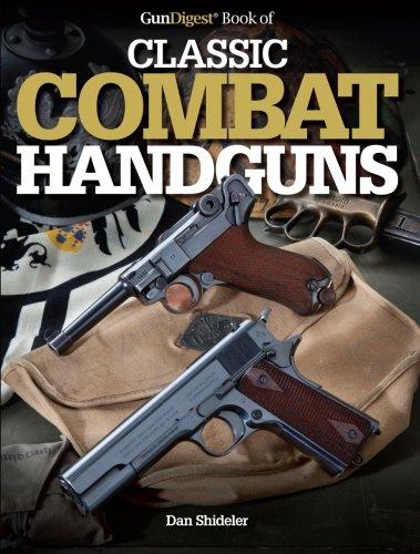 9781440223846: The Gun Digest Book of Classic Combat Handguns