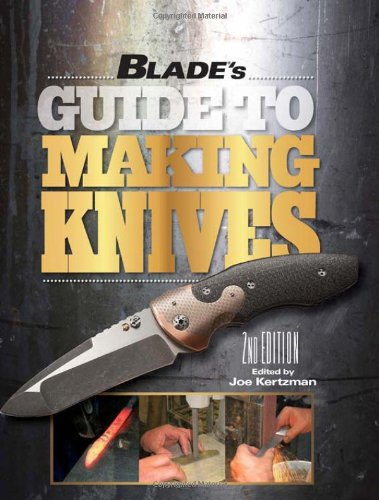 9781440228551: BLADE's Guide to Making Knives