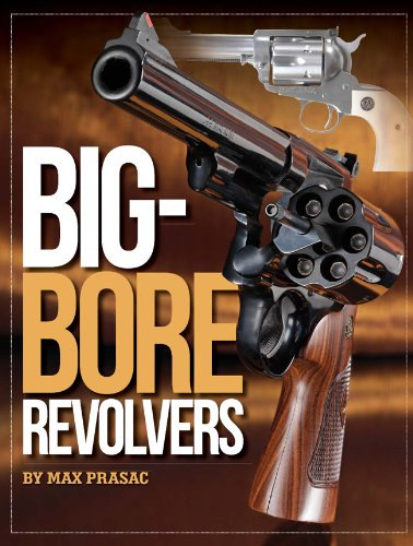 Big-Bore Revolvers: Prasac, Max