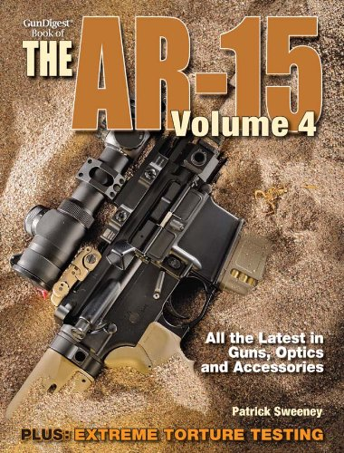 The Gun Digest Book of the AR-15, Volume 4: Sweeney, Patrick