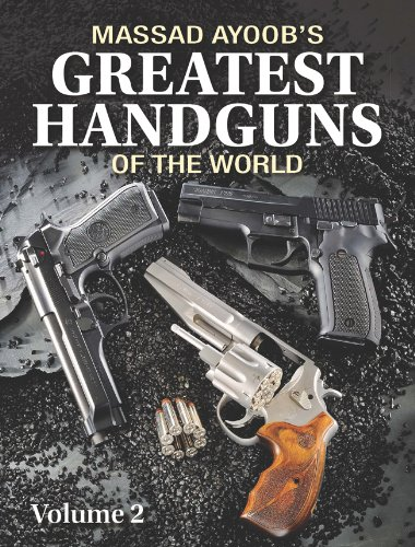 Massad Ayoob's Greatest Handguns of the World Volume II (1440228698) by Massad F. Ayoob
