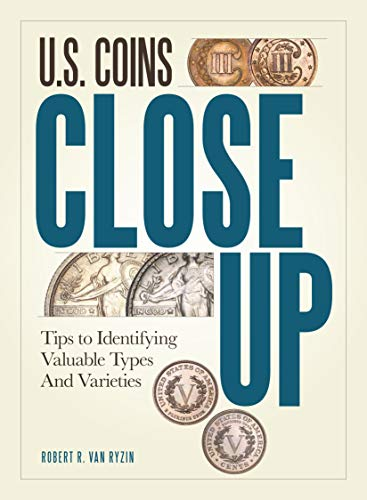 U.S. Coins Close Up: Tips to Identifying: Ryzin, Robert R.