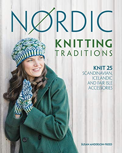 9781440230264: Nordic Knitting Traditions: Knit 25 Scandinavian, Icelandic And Fair Isle Accessories