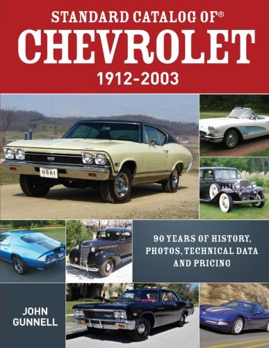 9781440230516: Standard Catalog of Chevrolet, 1912-2003: 90 Years of History, Photos, Technical Data and Pricing