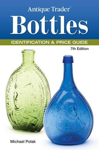 9781440232077: Antique Trader Bottles Identification & Price Guide (Antique Trader Bottles Identification and Price Guide)