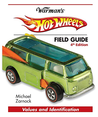 Hot Wheels Field Guide: Values and Identification (Warman's Field Guides Hot Wheels: Values &...
