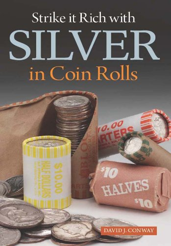Strike it Rich with Silver in Coin: David J. Conway