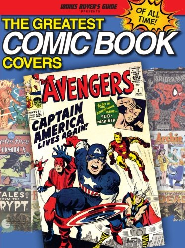 9781440234996: The Greatest Comic Book Covers of All Time (CBG Presents)