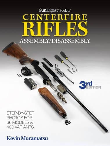 9781440235443: The Gun Digest Book of Centerfire Rifles Assembly/Disassembly