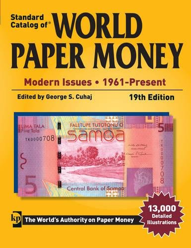 Standard Catalog of World Paper Money - Modern Issues -: 1961- Present (Paperback): George S. Cuhaj
