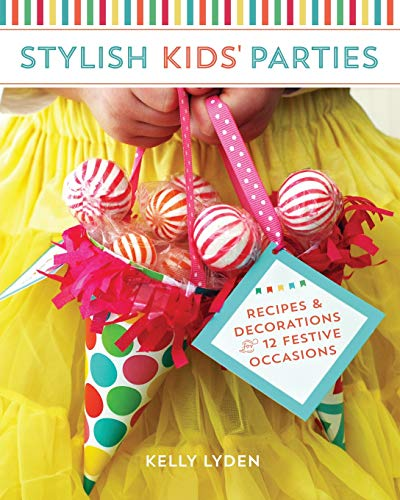 9781440236266: Stylish Kids' Parties: Recipes and Decorations for 12 Festive Occasions