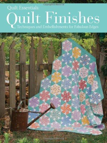 9781440236372: Quilt Finishes: Techniques and Embellishments for Fabulous Edges (Quilt Essentials)
