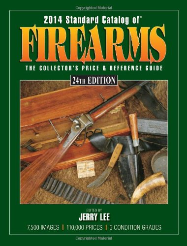 2014 Standard Catalog of Firearms - The: Lee, Jerry (ed.)