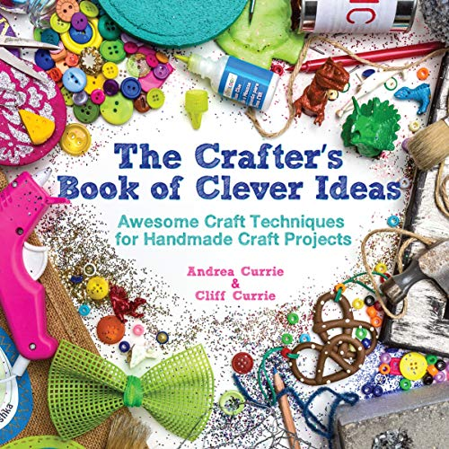 9781440238079: The Crafter's Book of Clever Ideas: Awesome Craft Techniques for Handmade Craft Projects