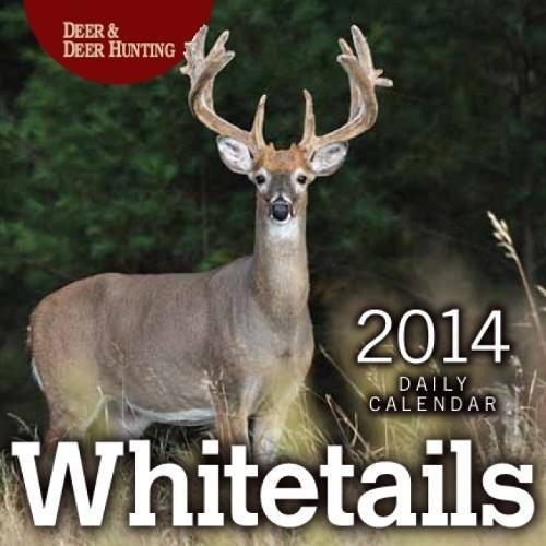 Whitetails 2014 Daily Calendar: Deer & Deer Hunting Page-a-Day Calendar: Editors of Deer & Deer...