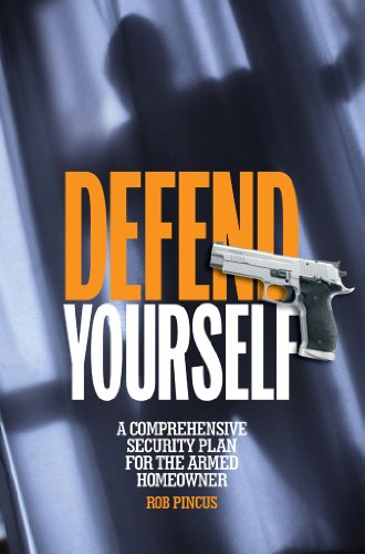 9781440238314: Defend Yourself: A Comprehensive Security Plan for the Armed Homeowner