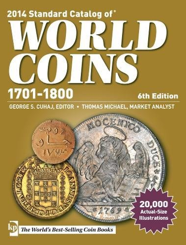 Standard Catalog of World Coins, 1701-1800 (Paperback): George S. Cuhaj, Market Analyst Thomas ...