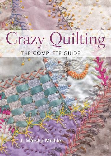 9781440238864: Crazy Quilting: The Complete Guide