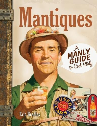 9781440239861: Mantiques: A Manly Guide to Cool Stuff