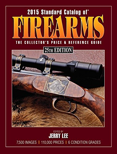 2015 Standard Catalog of Firearms: The Collector's Price & Reference Guide